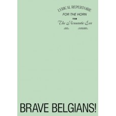 -10% ! Brave Belgians - complete box (5 volumes) + Brave Belgians of the Belle Époque -  A study of the late-romantic Ghent horn playing tradition