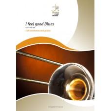 I feel good blues