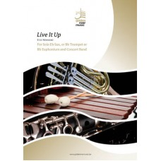 Live it up - for Eb sax, Bb Trumpet or Bb Euphonium and Concert Band
